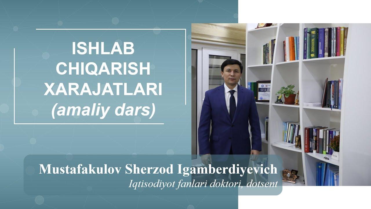 Ishlab chiqarish xarajatlari (amaliy dars). Ma'ruzachi: Sh.I.Mustafakulov